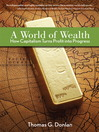 A World of Wealth (eBook): How Capitalism Turns Profits into Progress