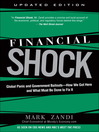 Financial Shock (eBook): Global Panic and Government Bailouts--How We Got Here and What Must Be Done to Fix It