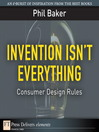 Invention Isn't Everything (eBook): Consumer Design Rules