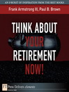 Think About Your Retirement NOW! (eBook)