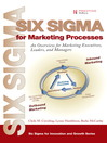 Six Sigma for Marketing Processes (eBook): An Overview for Marketing Executives, Leaders, and Managers