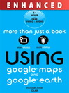 Using Google Maps™ and Google Earth™ (eBook)