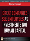 Great Companies See Employees as Investments Not Human Capital (eBook)