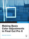 Making Basic Color Adjustments in Final Cut Pro X (eBook)