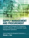The Definitive Guide to Supply Management and Procurement (eBook): Principles and Strategies for Establishing Efficient, Effective, and Sustainable Supply Management Operations