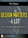 Design Matters--A Lot (eBook): Don't Develop Products Without It!