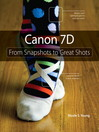 Canon 7D (eBook): From Snapshots to Great Shots