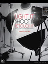 Light It, Shoot It, Retouch It (eBook): Learn Step by Step How to Go from Empty Studio to Finished Image