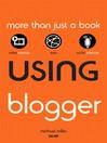 Using Blogger (eBook)