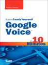 Sams Teach Yourself Google Voice™ in 10 Minutes (eBook)