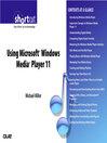 Using Microsoft Windows Media Player 11 (Digital Short Cut) (eBook)