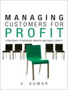 Managing Customers for Profit (eBook): Strategies to Increase Profits and Build Loyalty