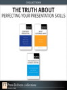 The Truth About Perfecting Your Presentation Skills (Collection) (eBook)