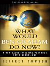 What Would Ben Graham Do Now? (eBook)