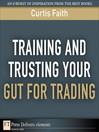 Training and Trusting Your Gut for Trading (eBook)
