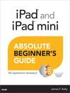 iPad® and iPad® Mini Absolute Beginner's Guide (eBook)