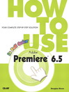 How to Use Adobe Premiere 6.5 (eBook)