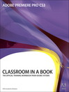 Adobe Premiere Pro CS3 Classroom in a Book (eBook)