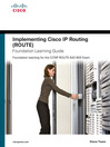 Implementing Cisco IP Routing (ROUTE) Foundation Learning Guide (eBook): Foundation learning for the ROUTE 642-902 Exam