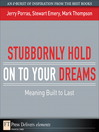 Stubbornly Hold on to Your Dreams (eBook): Meaning Built to Last