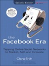 The Facebook Era (eBook): Tapping Online Social Networks to Market, Sell, and Innovate