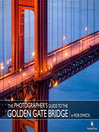The Photographer's Guide to the Golden Gate Bridge (eBook)