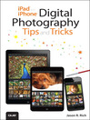 iPad and iPhone Digital Photography Tips and Tricks (eBook)