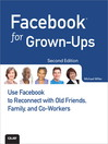 Facebook for Grown-Ups (eBook): Use Facebook to Reconnect with Old Friends, Family, and Co-Workers