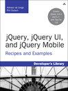 jQuery, jQuery UI, and jQuery Mobile (eBook): Recipes and Examples