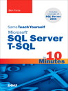 Sams Teach Yourself Microsoft® SQL Server T-SQL in 10 Minutes (eBook)