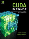 CUDA by Example (eBook): An Introduction to General-Purpose GPU Programming