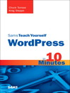 Sams Teach Yourself WordPress in 10 Minutes (eBook)