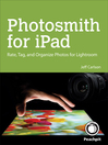 Photosmith for iPad (eBook): Rate, Tag, and Organize Photos for Lightroom