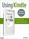 Using Kindle (eBook): A Complete Guide to Amazon's Revolutionary Wireless Reading Devices (Kindle DX, Kindle 2)
