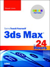 3ds Max in 24 Hours, Sams Teach Yourself (eBook)