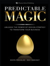 Predictable Magic (eBook): Unleash the Power of Design Strategy to Transform Your Business