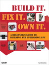 Build It. Fix It. Own It (eBook): A Beginner's Guide to Building and Upgrading a PC