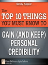 The Top 10 Things You Must Know to Gain (and Keep) Personal Credibility (eBook)