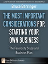 The Most Important Considerations for Starting Your Own Business (eBook): The Feasibility Study and Business Plan