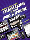 Hand Held Hollywood's Filmmaking with the iPad & iPhone (eBook)