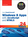 Sams Teach Yourself Windows 8 Metro Apps with JavaScript and HTML5 in 24 Hours (eBook)