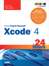 Sams Teach Yourself Xcode 4 in 24 Hours (eBook)
