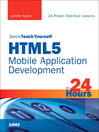 Sams Teach Yourself HTML5 Mobile Application Development in 24 Hours (eBook)