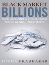 Black Market Billions (eBook): How Organized Retail Crime Funds Global Terrorists