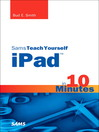 Sams Teach Yourself iPad™ in 10 Minutes (eBook)