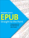 EPUB Straight to the Point (eBook): Creating eBooks for the Apple iPad and Other eReaders