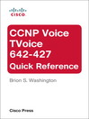 CCNP Voice TVoice 642-427 Quick Reference (eBook): Concepts, Patterns, and Projects