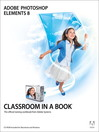 Adobe® Photoshop® Elements 8 Classroom in a Book® (eBook)