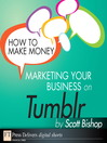 How to Make Money Marketing Your Business with Tumblr (eBook)