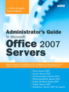 Administrator's Guide to Microsoft Office 2007 Servers (eBook)